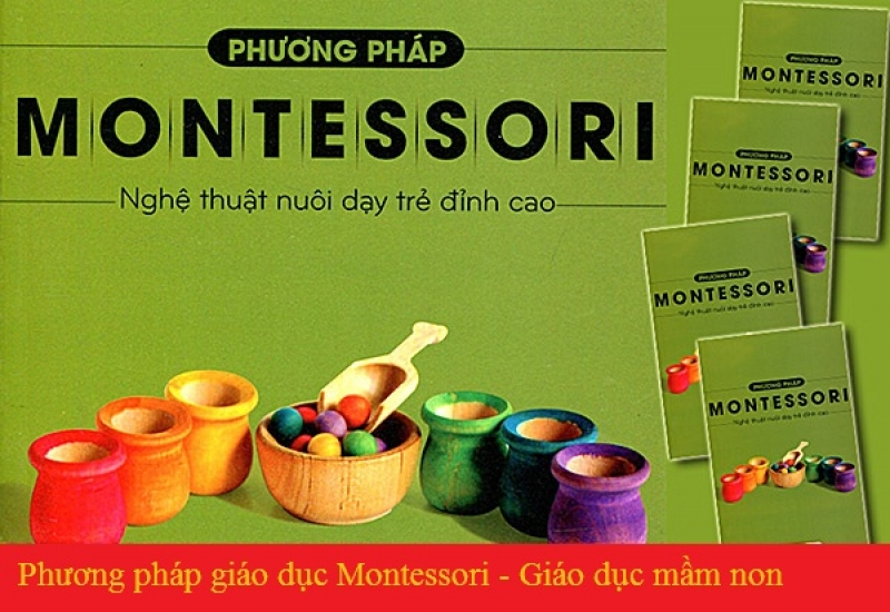 Phương pháp giáo dục montessori - nghệ thuật nuôi dạy trẻ